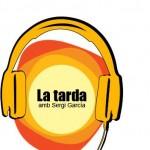 La Tarda amb Sergi Garcia